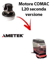 L 20B second version MOTORE AMETEK aspirazione lavapavimenti Comac
