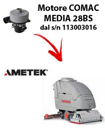 MEDIA 28BS MOTORE AMETEK aspirazione lavapavimenti Comac dal numero di serie 113003016