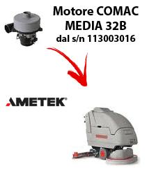 MEDIA 32B MOTORE AMETEK aspirazione lavapavimenti Comac dal numero di serie 113003016