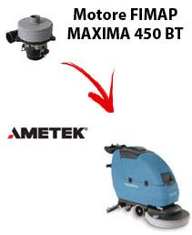 MOTORE AMETEK di aspirazione per MAXIMA 450 BT  lavapavimenti Fimap