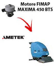 MOTORE di aspirazione  AMETEK per lavapavimenti Fimap MAXIMA 450 BTS