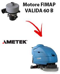 Motore Ametek di aspirazione per Lavapavimenti FIMAP VALIDA 60 B