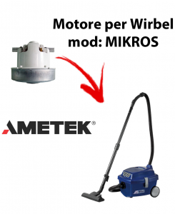 MIKROS MOTORE AMETEK aspirazione per aspirapolvere WIRBEL
