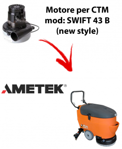 Motore Ametek di aspirazione per lavapavimenti CTM SWIFT 43B new style