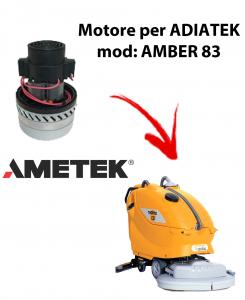 Amber 83 -  Motore aspirazione AMETEK ITALIA per lavapavimenti Adiatek