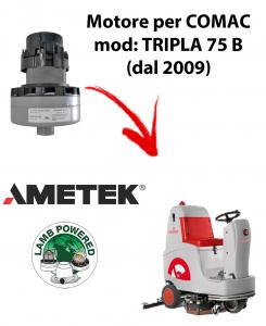 TRIPLA 75 B (dal 2009) MOTORE aspirazione AMETEK per lavapavimenti Comac