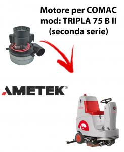 TRIPLA 75B II MOTORE aspirazione AMETEK ITALIA per lavapavimenti Comac