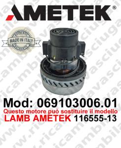 Motore aspirazione 069103006.01 AMETEK ITALIA per lavapavimenti ,può sostituire il modello LAMB AMETEK 116555-13