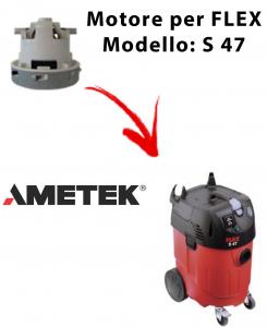 FLEX S 47 automatic MOTORE aspirazione AMETEK per aspirapolvere FLEX