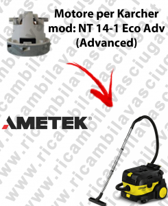 NT 14-1 Eco ADV (Advanced) MOTORE aspirazione AMETEK per aspirapolvere KARCHER