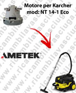 NT 14-1 Eco  MOTORE aspirazione AMETEK per aspirapolvere KARCHER