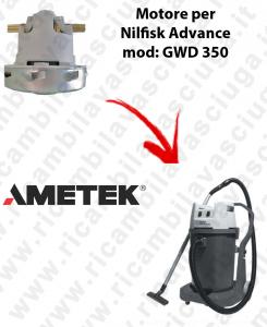 Motore Ametek di aspirazione per Aspirapolvere NILFISK Advance GWD 350