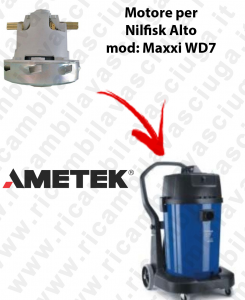 Motore Ametek di aspirazione per Aspirapolvere NILFISK Alto MAXXI WD7