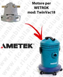 Motore Ametek di aspirazione per Aspirapolvere WETROK TwinVac 18