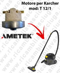 T 12/1 Motore aspirazione AMETEK  per aspirapolvere  KARCHER