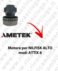ATTIX 6 MOTORE ASPIRAZIONE AMETEK  per aspirapolvere NILFISK ALTO