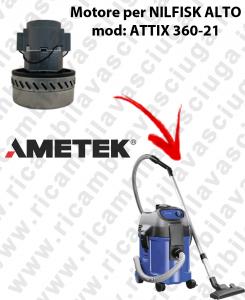 Motore aspirazione AMETEK per aspirapolvere ATTIX 360-21 NILFISK