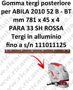 ABILA 2010 52 B - BT fino a s/n 111011125 GOMMA TERGIPAVIMENTO posteriore per COMAC ricambio lavapavimenti squeegee