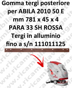 ABILA 2010 50 E fino a s/n 111011125 GOMMA TERGIPAVIMENTO posteriore per COMAC ricambio lavapavimenti squeegee