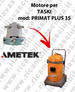 PRIMAT PLUS 35 MOTORE AMETEK di aspirazione per aspirapolvere TASKI