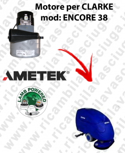 ENCORE 38  MOTORE aspirazione LAMB AMETEK per lavapavimenti CLARKE