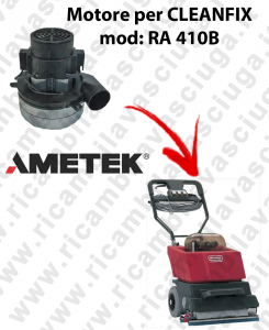 RA 410B Motore aspirazione AMETEK ITALIA per lavapavimenti CLEANFIX