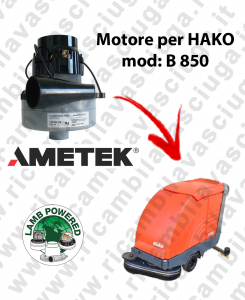 B 850  MOTORE LAMB AMETEK di aspirazione per lavapavimenti HAKO