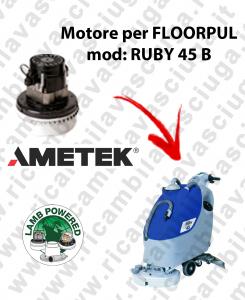 RUBY 45 B MOTORE LAMB AMETEK di aspirazione per lavapavimenti FLOORPUL