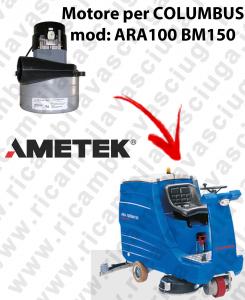 Motore Lamb Ametek di aspirazione X lavapavimenti COLUMBUS ARA100 BM150