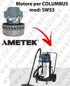 SW53  MOTORE ASPIRAZIONE AMETEK per aspirapolvere COLUMBUS