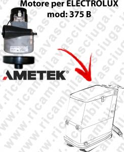 375 B MOTORE aspirazione LAMB AMETEK per lavapavimenti ELECTROLUX