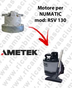 RSV 130 MOTORE AMETEK aspirazione per aspirapolvere NUMATIC