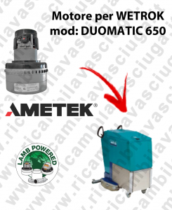 DUOMATIC 650 MOTORE LAMB AMETEK di aspirazione per lavapavimenti WETROK