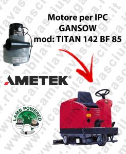 Motore LAMB AMETEK per lavapavimenti IPC GANSOW TITAN 142 BF 85