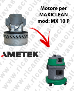 MX 10 P MOTORE AMETEK di aspirazione per aspirapolvere MAXICLEAN