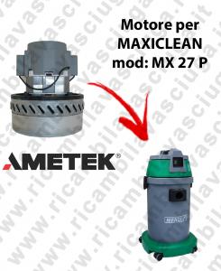 MX 27 P MOTORE AMETEK di aspirazione per aspirapolvere e aspiraliquidi MAXICLEAN