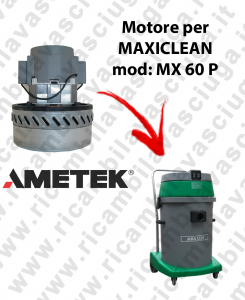 MX 60 P MOTORE AMETEK di aspirazione per aspirapolvere e aspiraliquidi MAXICLEAN