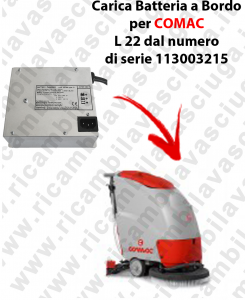 Carica Batteria a Bordo per lavapavimenti COMAC L 22 dal 113003215