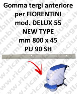 DELUX 55 new type GOMMA TERGI anteriore per tergipavimento FIORENTINI