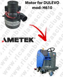 H610 - Motore aspirazione AMETEK per lavapavimenti DULEVO