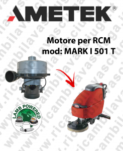 MARK I 501 T MOTORE aspirazione LAMB AMETEK lavapavimenti RCM