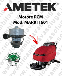 MARK II 601 MOTORE aspirazione LAMB AMETEK lavapavimenti RCM