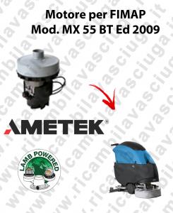 MX 55 BT Ed. 2009 MOTORE aspirazione LAMB AMETEK lavapavimenti FIMAP