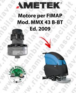 MMX 43 B-BT Ed. 2009 MOTORE aspirazione LAMB AMETEK lavapavimenti FIMAP