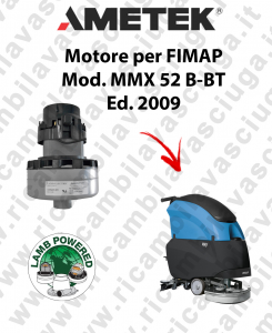 MMX 52 B-BT Ed. 2009 MOTORE aspirazione LAMB AMETEK lavapavimenti FIMAP