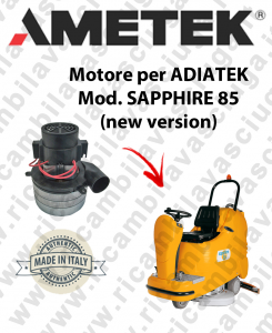 Sapphire 85 (new version) Motore aspirazione AMETEK ITALIA lavapavimenti Adiatek