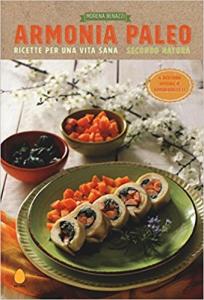 Libro Armonia Paleo - Ricette per un Vita Sana secondo Natura