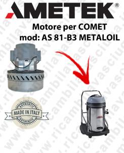 AS 81-B3 METALOIL Motore aspirazione  AMETEK ITALIA per aspiraliquidi COMET