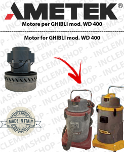 WD 400 Motore aspirazione  AMETEK ITALIA per aspirapolvere GHIBLI
