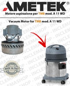A 11 WD MOTORE ASPIRAZIONE AMETEK  per aspirapolvere TMB